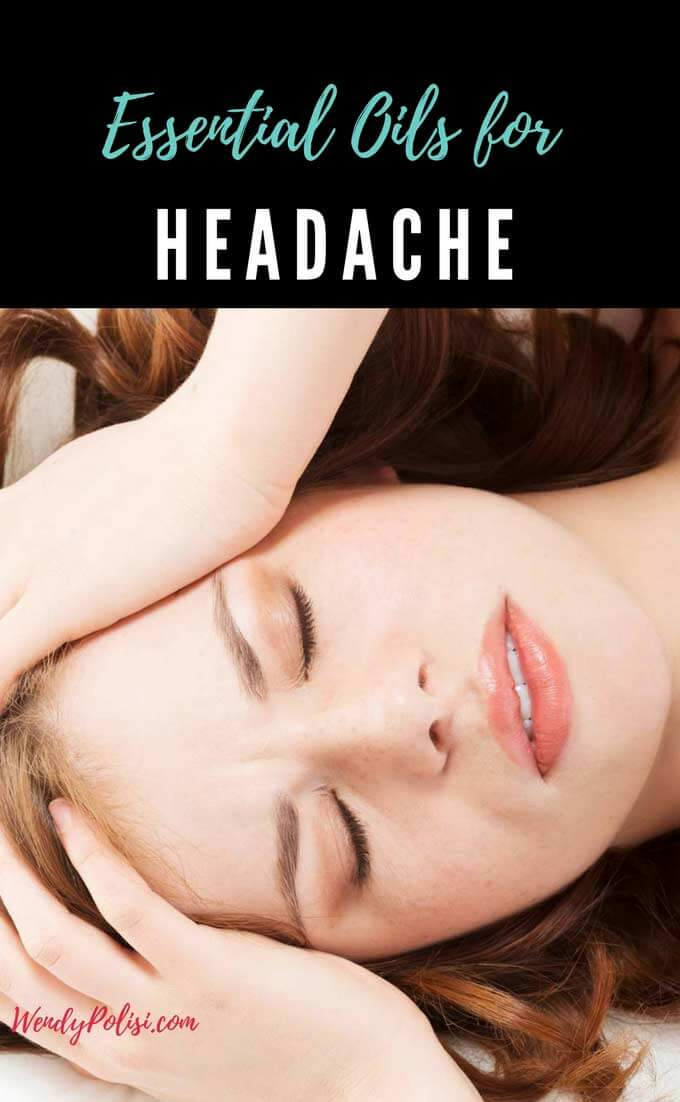 Photo of woman with a headache with writing above that says Essential Oils for Headaches