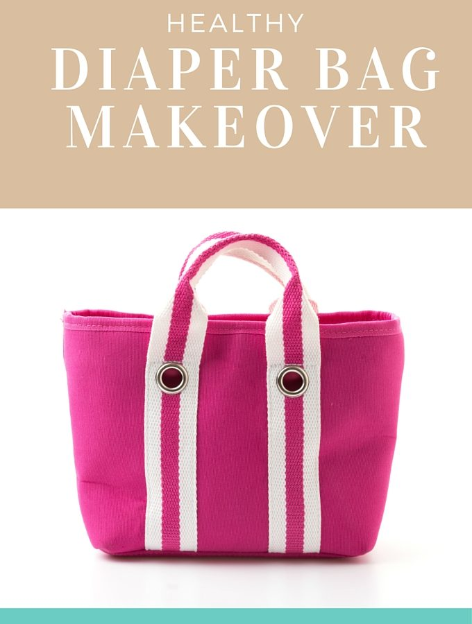 Healthy Diaper Bag Makeover