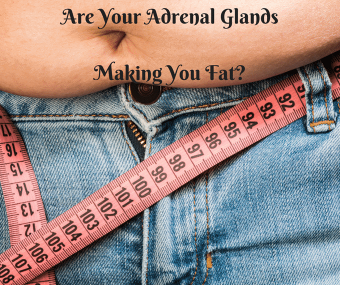 Can Adrenal Glands Make You Fat?