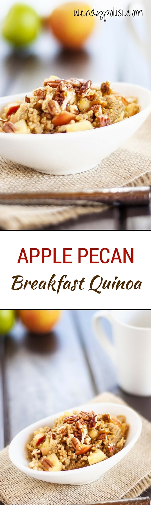 Apple Pecan Breakfast Quinoa - This healthy quinoa breakfast recipe is the perfect way to start the day. Easy & Delicious! - WendyPolisi.com
