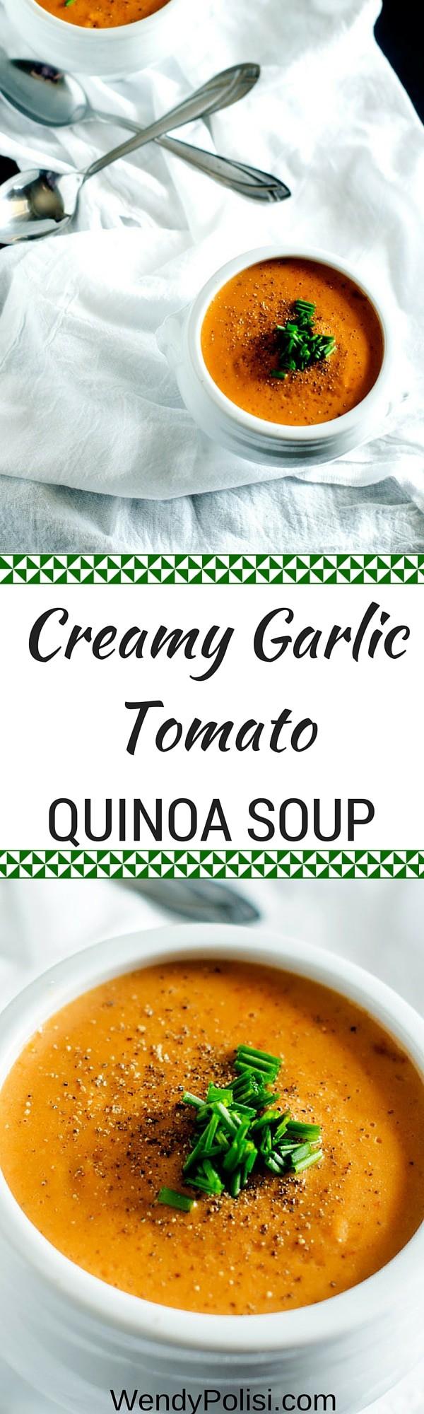 Creamy Garlic Tomato Quinoa Soup - Made with Quinoa Cream! WendyPolisi.com