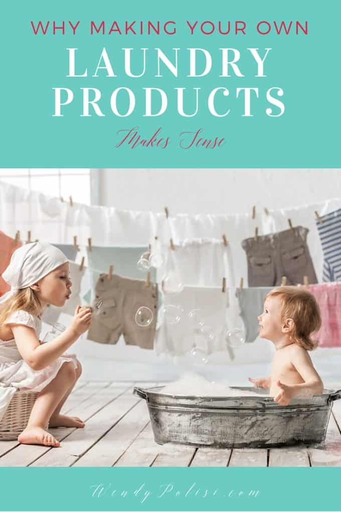 Why Making Your Own Laundry Products Makes Sense p