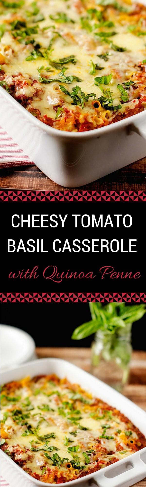 Cheesy Tomato Basil Casserole with Quinoa Penne - WendyPolisi.com