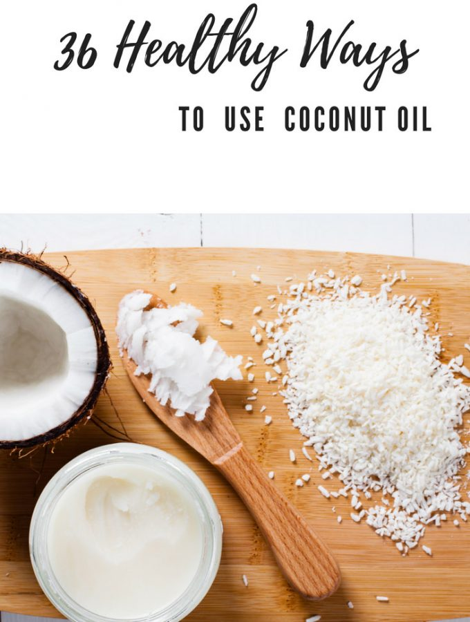 36 Healthy Ways to Use Coconut Oil