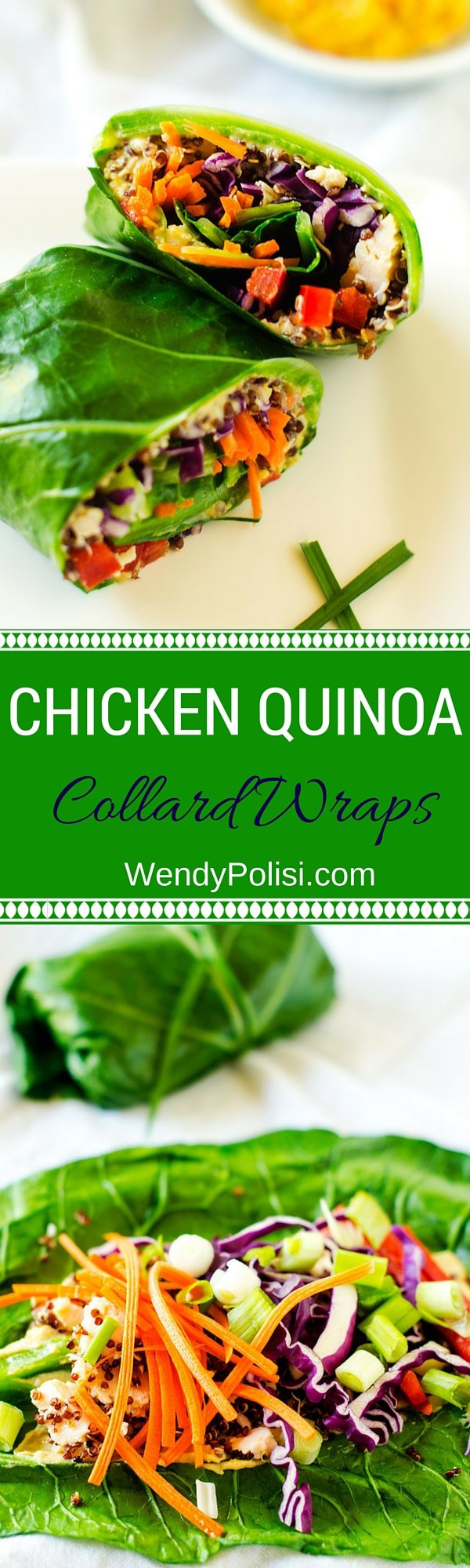 Chicken Quinoa Collard Wraps - WendyPolisi.com