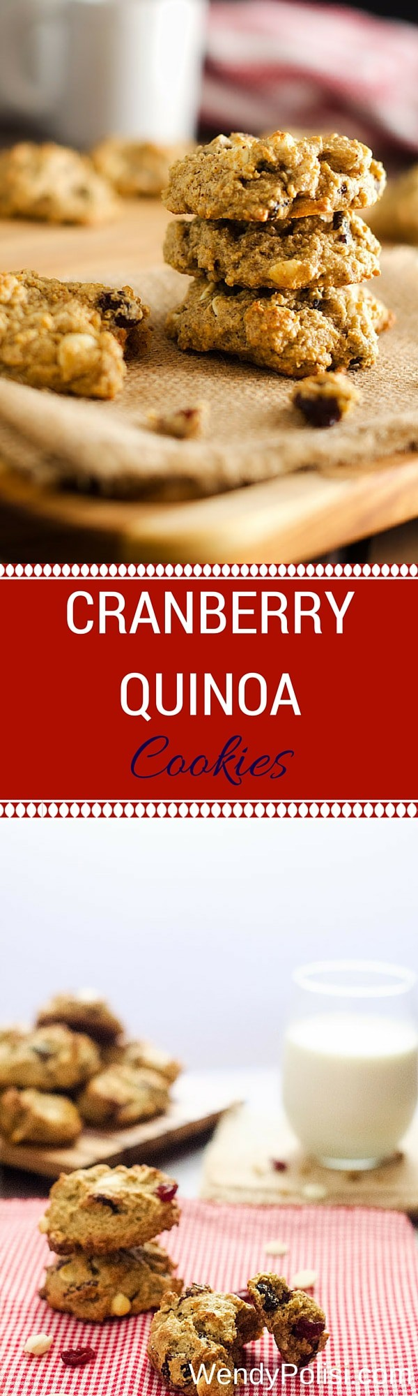 White Chocolate Cranberry Quinoa Cookies - Wendy Polisi