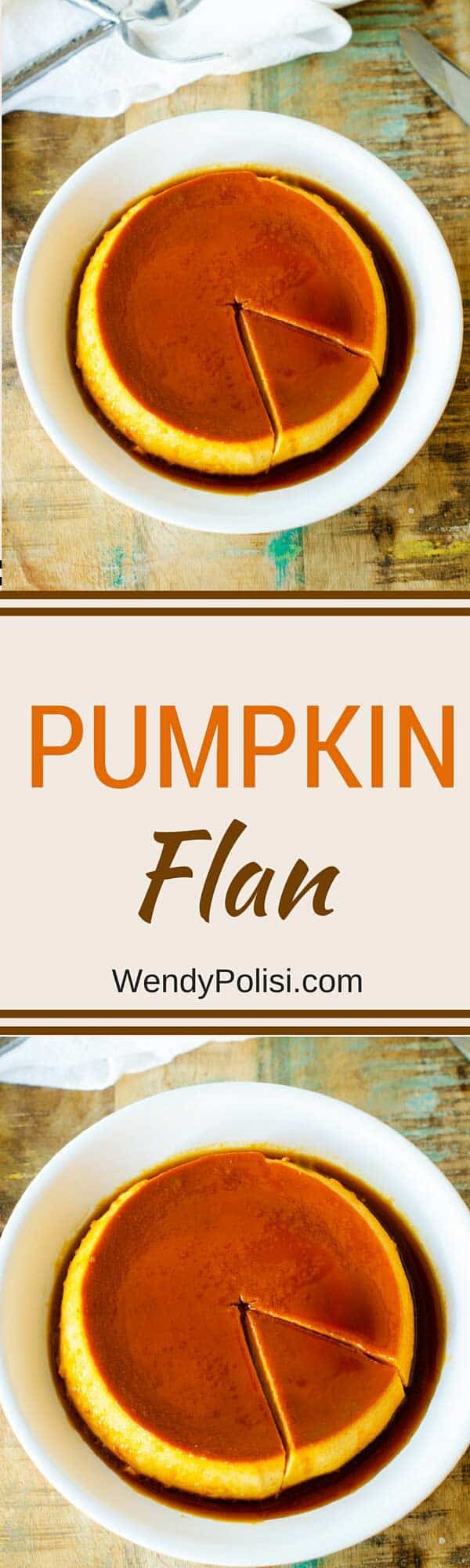 This Pumpkin Flan recipe is a unique twist on a favorite classic.  With just six ingredients, this pumpkin dessert recipe will make your holiday table shine. #holidaydesserts