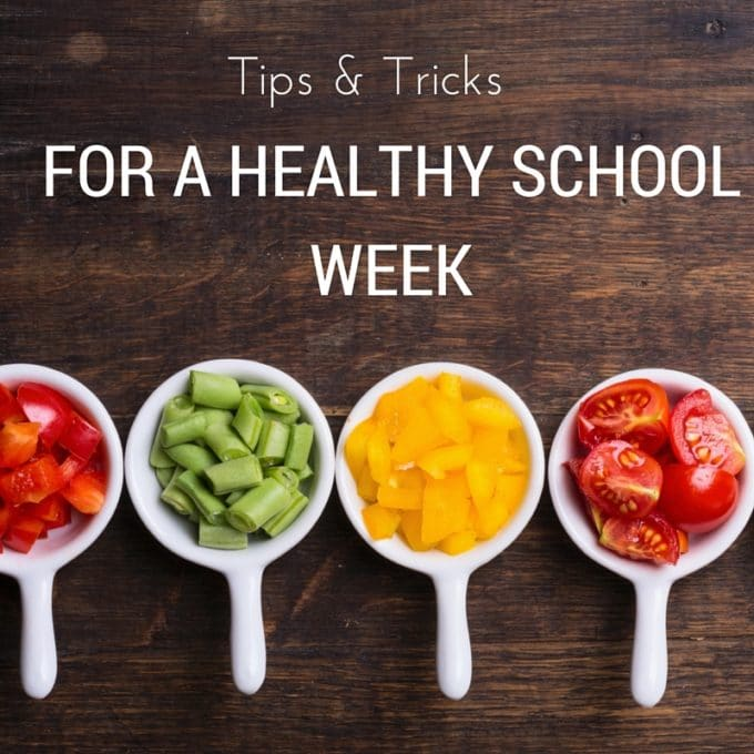 Tips & Tricks for Getting Ready for a Healthy School Week