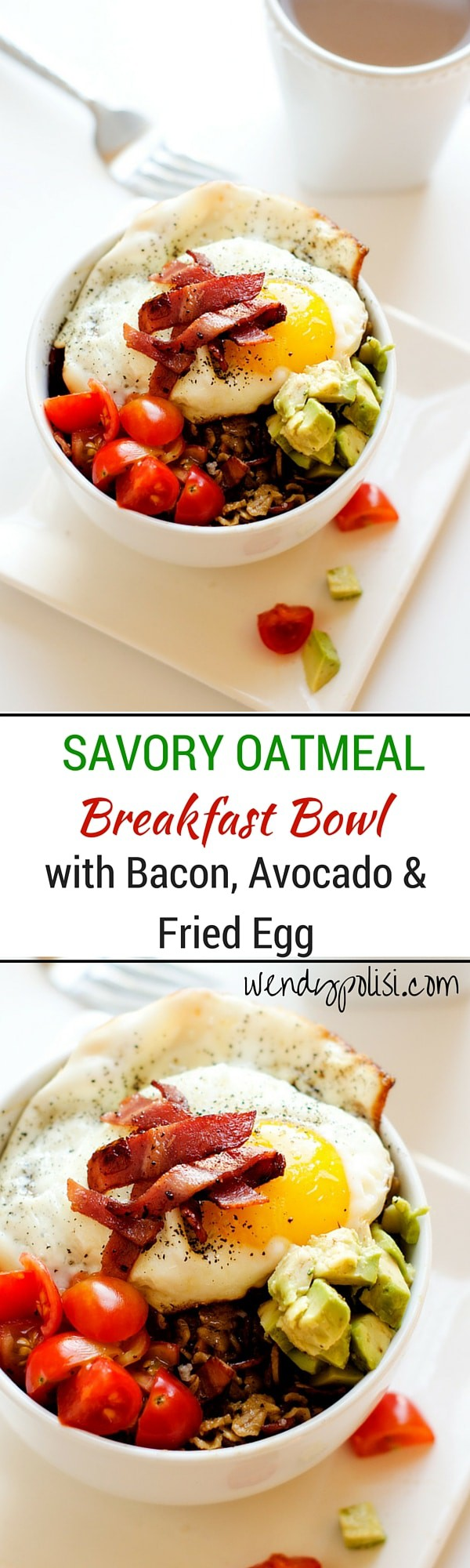 Savory Oatmeal Breakfast Bowl with Bacon, Avocado & Fried Egg -  This savory oatmeal breakfast bowl will rock your world!  Bring your best bowl with bacon, avocado and egg. - WendyPolisi.com