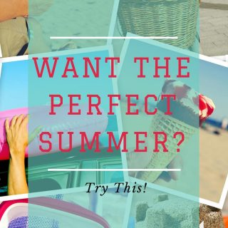 Want The Perfect Summer?  Try This!