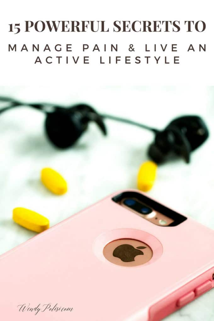 15 Powerful Secrets to Manage Pain & Live an Active Lifestyle