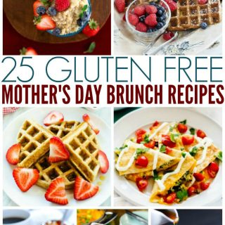 25 Gluten Free Mother's Day Brunch Recipes