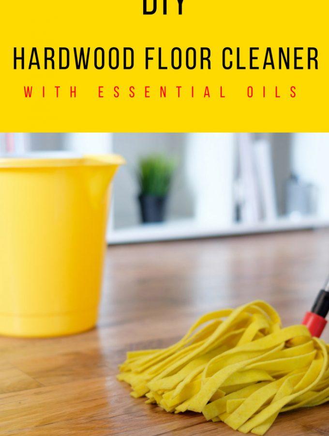 DIY Hardwood Floor Cleaner with Essential Oils