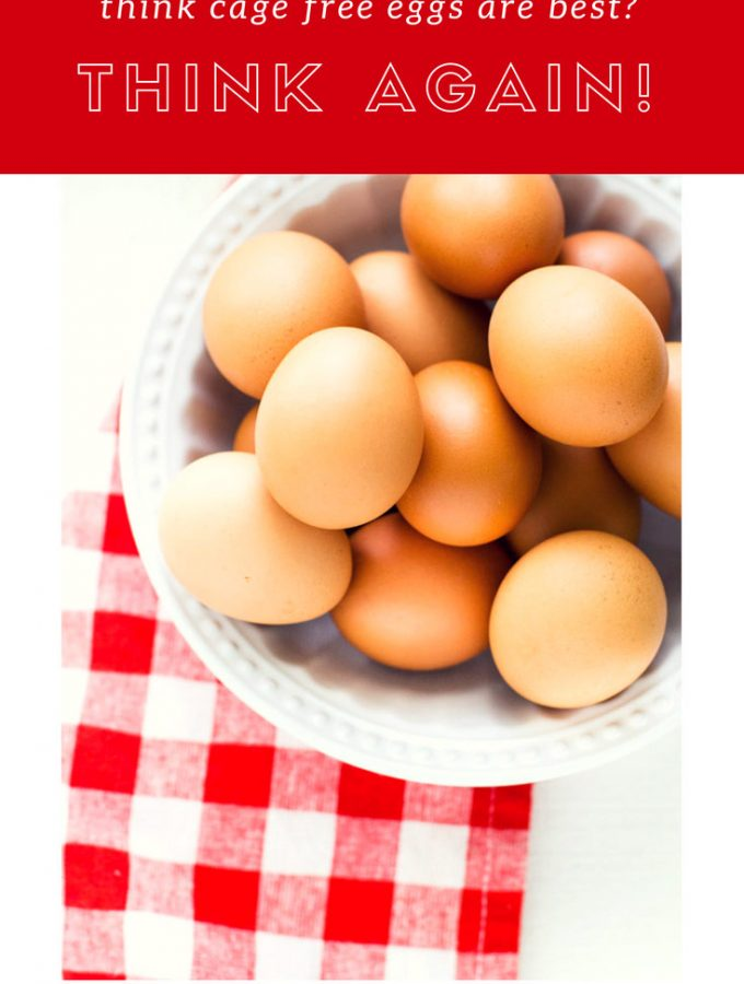 Think Cage Free Eggs Are the Best?  Think Again!