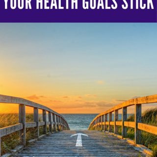 How to Make Your Health Goals Stick (Even if You Have No Willpower)