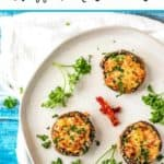 Photo of three Vegetarian Stuffed Mushrooms on a white plate with the words Vegetarian Stuffed Mushrooms above.