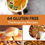"""Photo of five different Gluten Free Thanksgiving Recipes with the text """"64 Gluten Free Thanksgiving Recipes"""" in the center."""