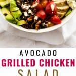 Two stacked photos of a salad in a white bowl with the text in the center that says Avocado Grilled Chicken Salad